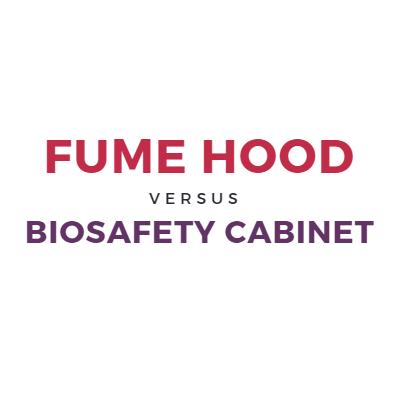 fume hood vs. biosafety cabinet