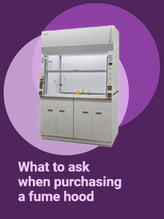 What To Ask When Purchasing A Fume Hood